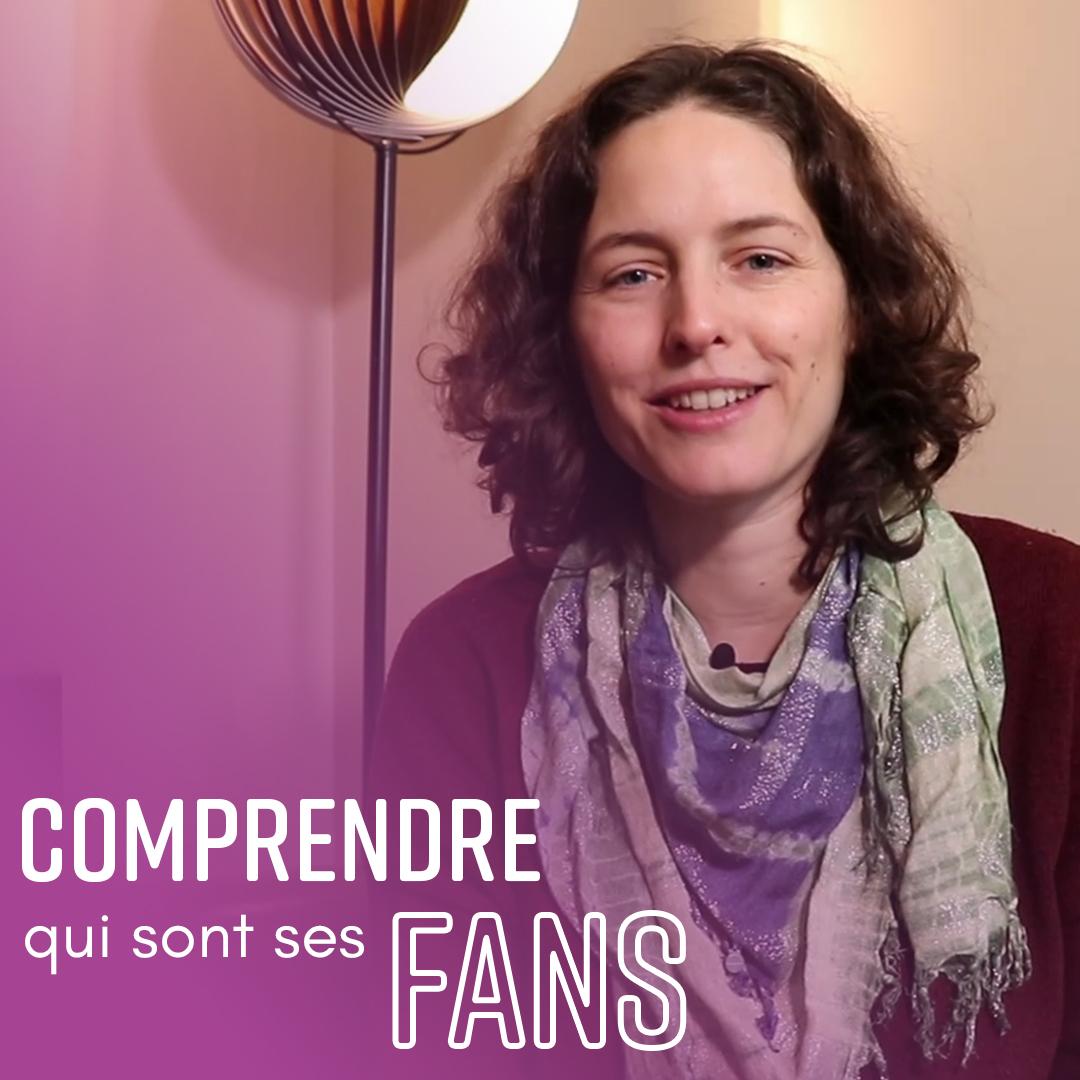Comprendre qui sont ses fans - Emily Gonneau - Indie Up